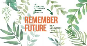Remember Future Art Exhibition by Cielenfeu